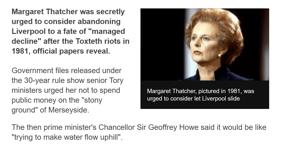 """Margaret Thatcher was secretly urged to consider abandoning Liverpool to a fate of """"managed decline"""" after the Toxteth riots in 1981, official papers reveal."""