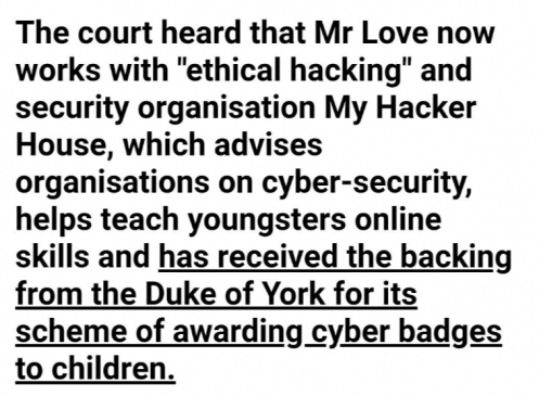 Not only was she in business with LIBOR rigger Hayes, her associate at Hacker House, another person at one of her companies, was Lauri Love, a computer hacker who stole large amounts of data from US government agencies. Jennifer Arcuri Boris Johnson affair ignites Andrew, Epstein, Maxwell, and FBI links. British Government and Monarchy in potential honeypot?. image